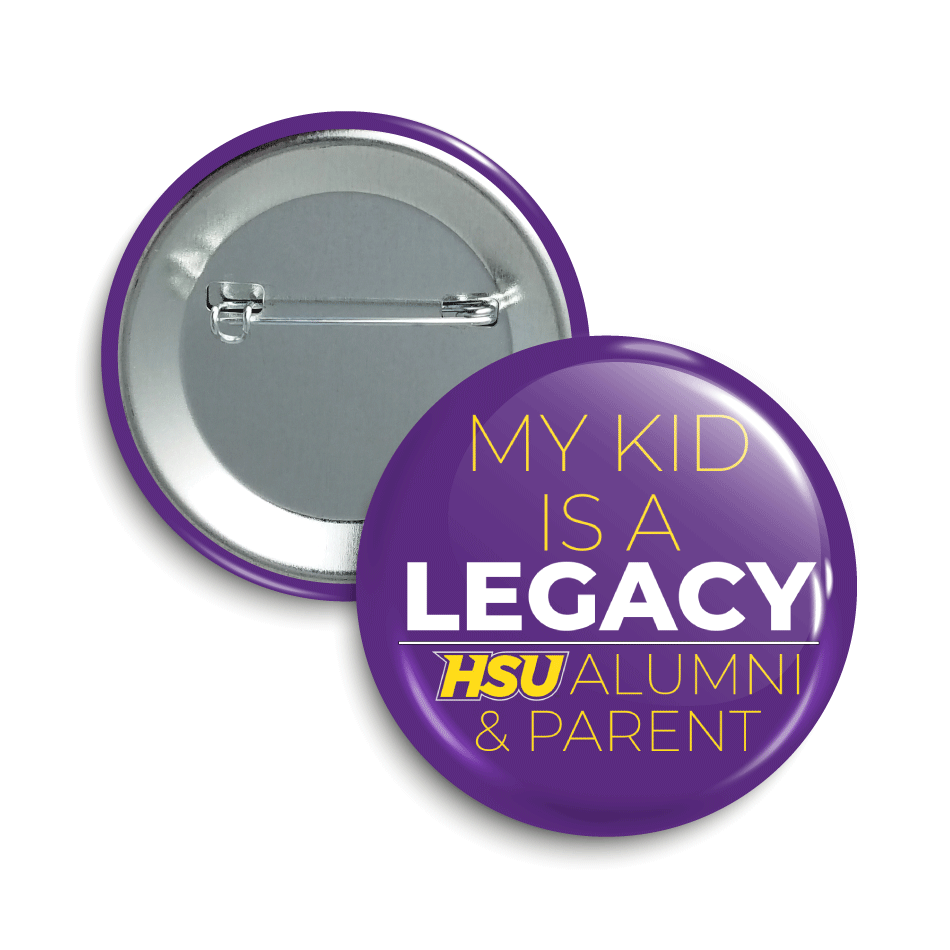 """A purple button with text saying """"My kid is a legacy HSU Alumni & Parent"""""""