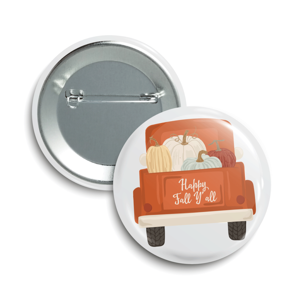 """A button with a animated truck and pumpkins in the back. One the tailgate the phrase """"Happy Fall Y'all"""" is shown."""